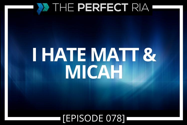 I HATE Matt & Micah