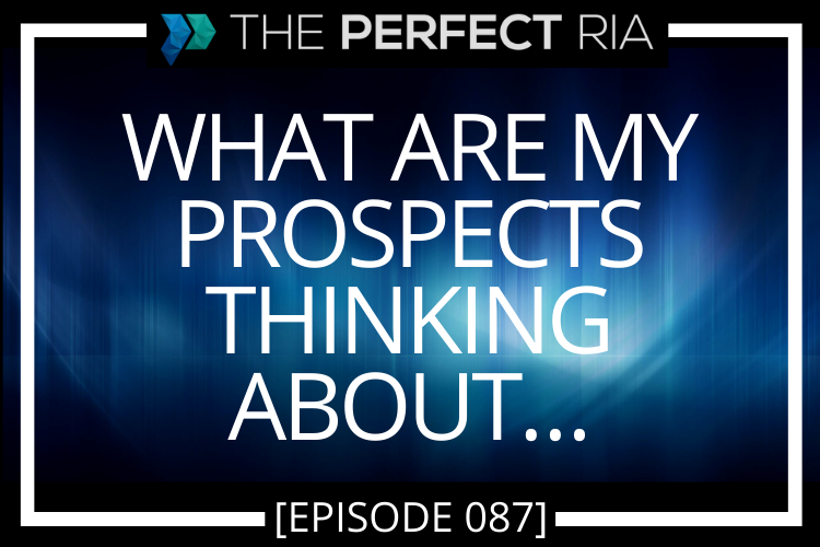What Are My Prospects Thinking About…